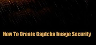 Beginners Tutorials On PHP: How To Create Captcha Image Security