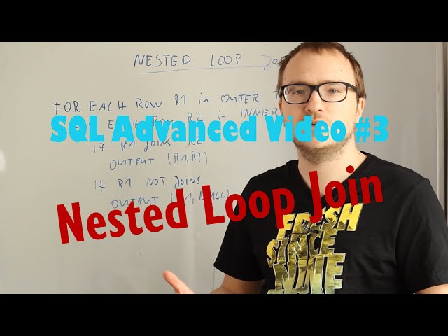 SQL Advanced Videos #3: Nested Loop Join