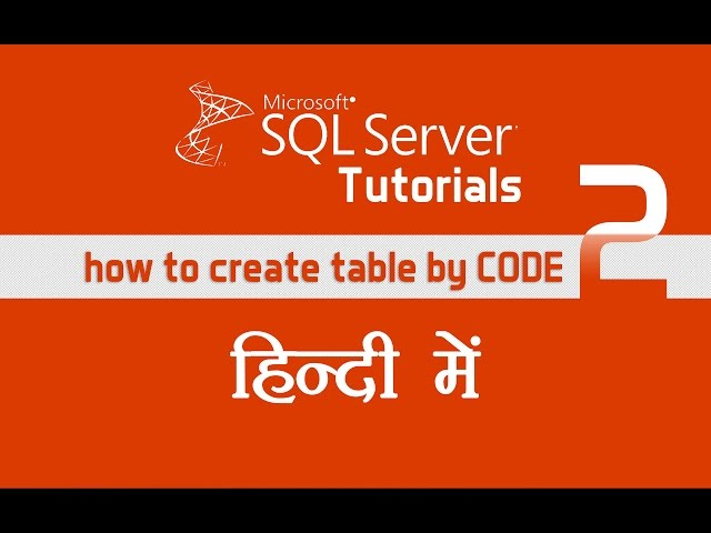 SQL Server Tutorial Part 2 , How to create table by coding  in sql server