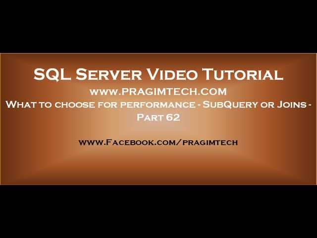 What to choose for performance   SubQuery or Joins   Part 62
