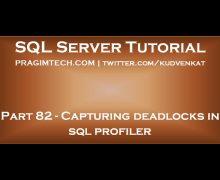 Capturing deadlocks in sql profiler