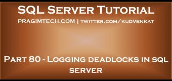 Logging deadlocks in sql server
