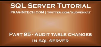 Audit table changes in sql server