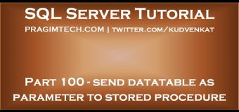 Send datatable as parameter to stored procedure