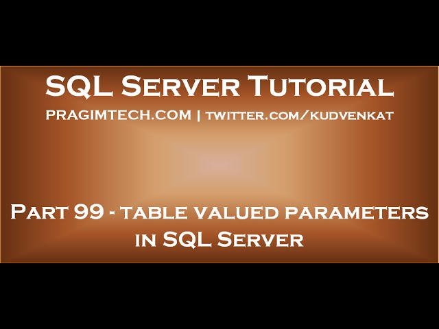 Table valued parameters in SQL Server