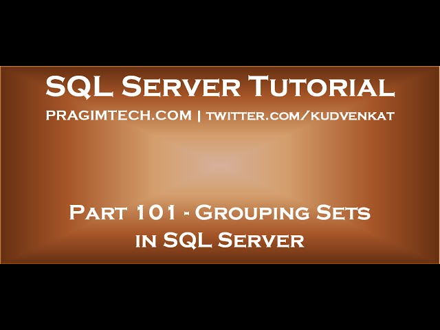 Grouping Sets in SQL Server