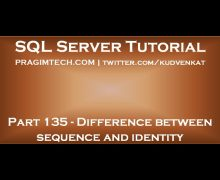 Difference between sequence and identity in SQL Server
